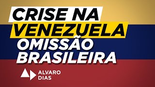 O Silêncio e a Omissão das autoridades brasileiras sobre a crise na Venezuela