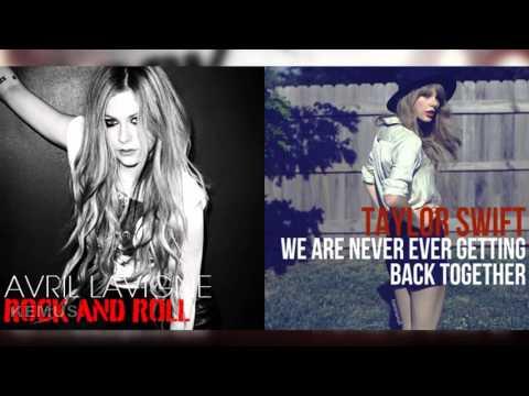 Avril Lavigne Vs. Taylor Swift - Rock N Roll &  We Are Never Ever Getting Back Together