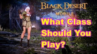 what class should you play - Black desert online mobile global