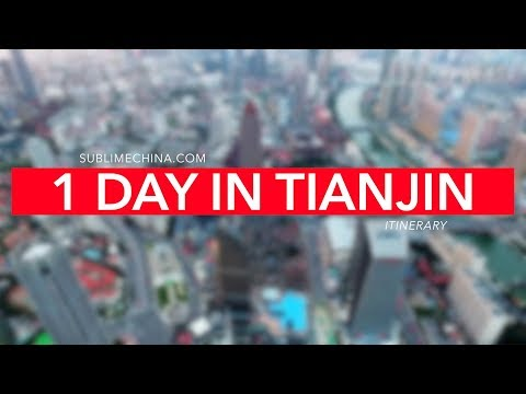 1 Day in Tianjin | Tianjin Itinerary & Tour Suggestion