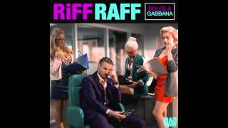 RiFF RAFF - DOLCE & GABBANA [Official Full Stream]
