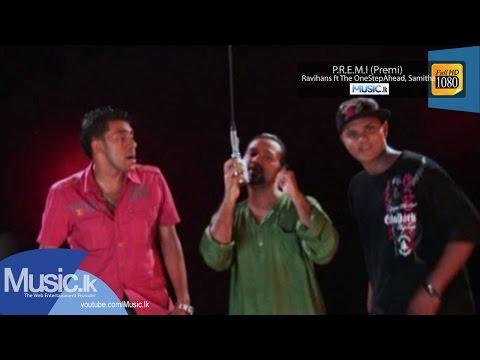 P.R.E.M.I - Ravi Hans ft The OneStepAhead & Samitha From Music.lk