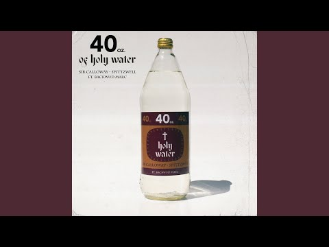 40oz of Holy Water