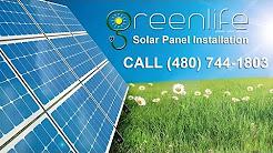 Solar Panel Installation Phoenix, Arizona - GreenLife Energy Experts, LLC