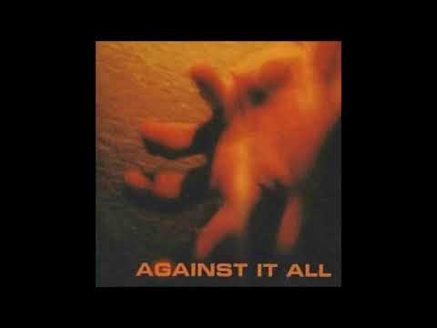 Against It All - Echoes Of Our Time - 1996