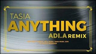 Gambar cover Tasia - Anything [Adi.A Remix]