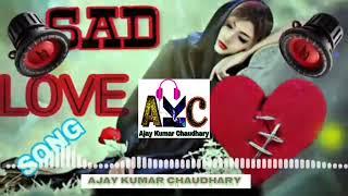 Mana ki Tum Sath Nahi Ho_Mere Dil Ke Pass Nahi Ho _Dj Song 💗 Ajay Kumar Chaudhary