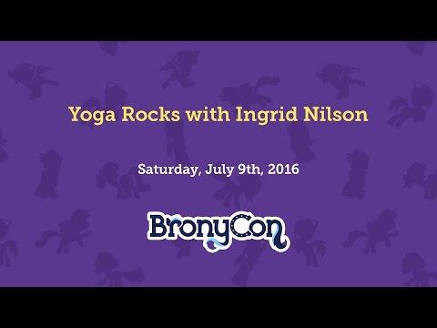 Yoga Rocks with Ingrid Nilson - BronyCon 2016