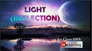 Reflection of Light: Plane Mirror, Point & Extended Object, Virtual & Real Image - 10th  - 03/20
