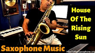 House of the Rising Sun - Saxophone Music