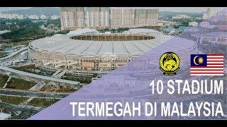 Download 10 STADION TERMEGAH DI MALAYSIA