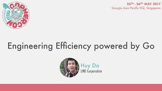 Engineering Efficiency powered by Go - GopherCon SG 2017