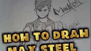 how to draw Max steel in a simple and a cool way !