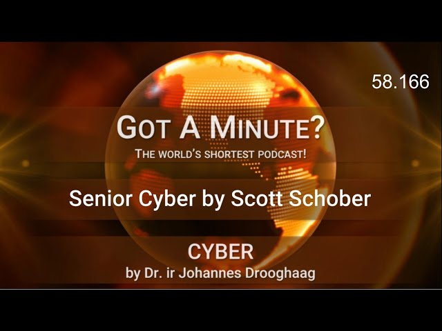 Got A Minute - 029 CYBER Senior Cyber
