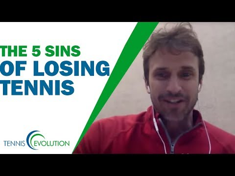 The 5 Sins of losing tennis