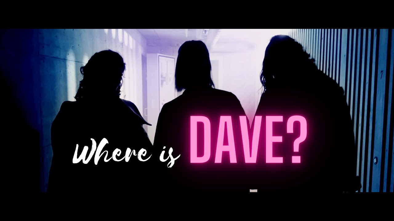 where is Dave - Shortmovie Talent Contest ZFF72 - 2020
