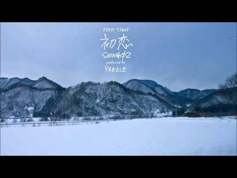 Shing02 / Yakkle - 初恋 (F1RST S1GHT)