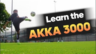 learn amazing football skills the akka 3000   tutorial