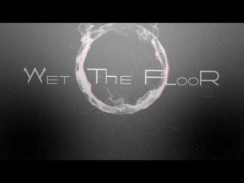 Wet The Floor 2017 Return
