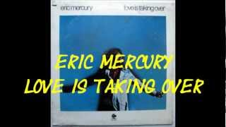 Eric Mercury - Love Is Taking Over