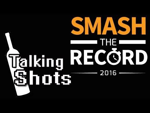 Talking Shots: Smash The Record 2016