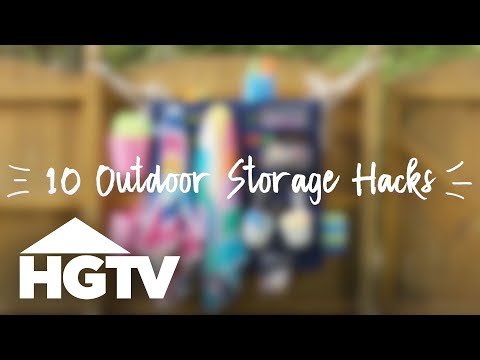 Handy Outdoor Storage Hacks - Burning Daylight - HGTV