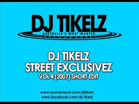 DJ Tikelz   Street Exclusivez vol 4 2007 Short edit