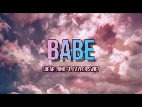 Sugarland ft. Taylor Swift - Babe (Lyric Video)