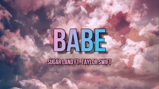 Sugarland ft. Taylor Swift - Babe (Lyric Video) Video