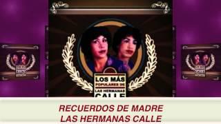 RECUERDOS DE MADRE- LAS HERMANAS CALLE
