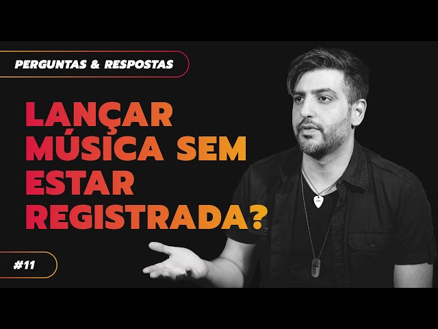 #11 POSSO LANÇAR MÚSICA SEM ESTAR REGISTRADA? | RONAN BARROS
