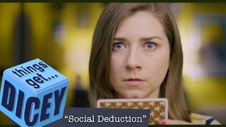 Social Deduction | Things Get Dicey!