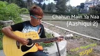 """India""""Chahun Main Ya Naa""""(Aashiqui 2)-faridh fingerstyle asgar"""