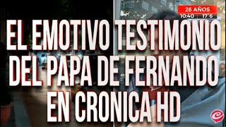 Crónica HD mano a mano con el papá de Fernando