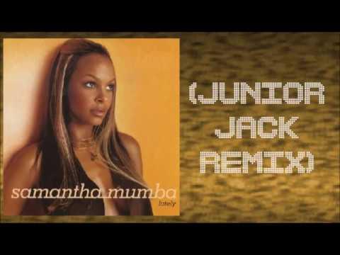 Samantha Mumba - Lately (Junior Jack Remix)