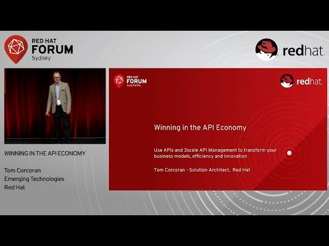 Winning In The API Economy - Tom Corcoran at Red Hat Forum Sydney 2017