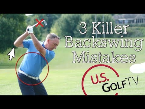 Golf Backswing: 3 Common Mistakes You Probably Make - USGolfTV