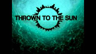 Watch Thrown To The Sun The Ocean Beneath The Universe video