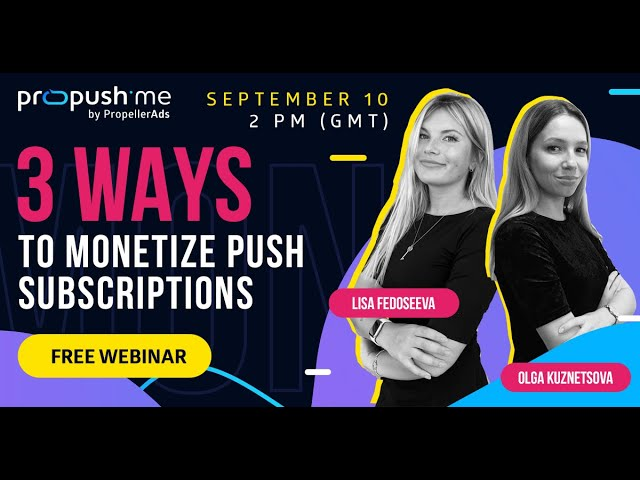 [Webinar Invitation] 3 Ways to Monetize Push Subscriptions