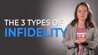 The 3 Types Of Infidelity