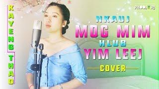 Kayeng Thao - Nkauj Mog Mim Hlub Yim Leej (Cover)