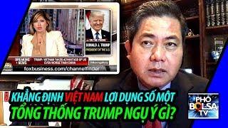 Một ná hai chim: Khẳng định Việt Nam là quốc gia lợi dụng số một, Tổng thống Trump ngụ ý gì?