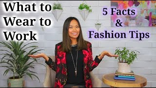 What to Wear to Work - 5 Facts…