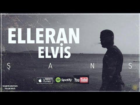 Elleran Elvis - ŞANS