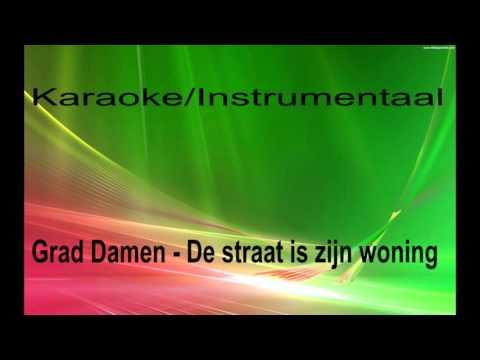 Karaoke/Instrumentaal - Grad Damen - De straat is zijn woning