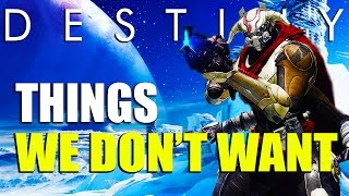 Things We Don't Want In Destiny 2