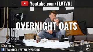 Overnight Oats Recept (Ideaal Als Ontbijt!)