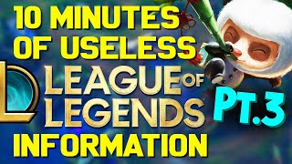 10 Minutes of Useless Information about League of Legends Pt.3! (Ft. Pianta!)