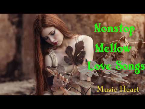 Nonstop Mellow Love Songs by Music Heart