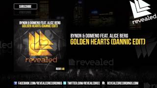 BYNON & Domeno feat. Alice Berg - Golden Hearts (Dannic Edit) [OUT NOW!]